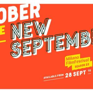 Milano Film Festival season 22: Ricordi del passato e battaglie per il futuro